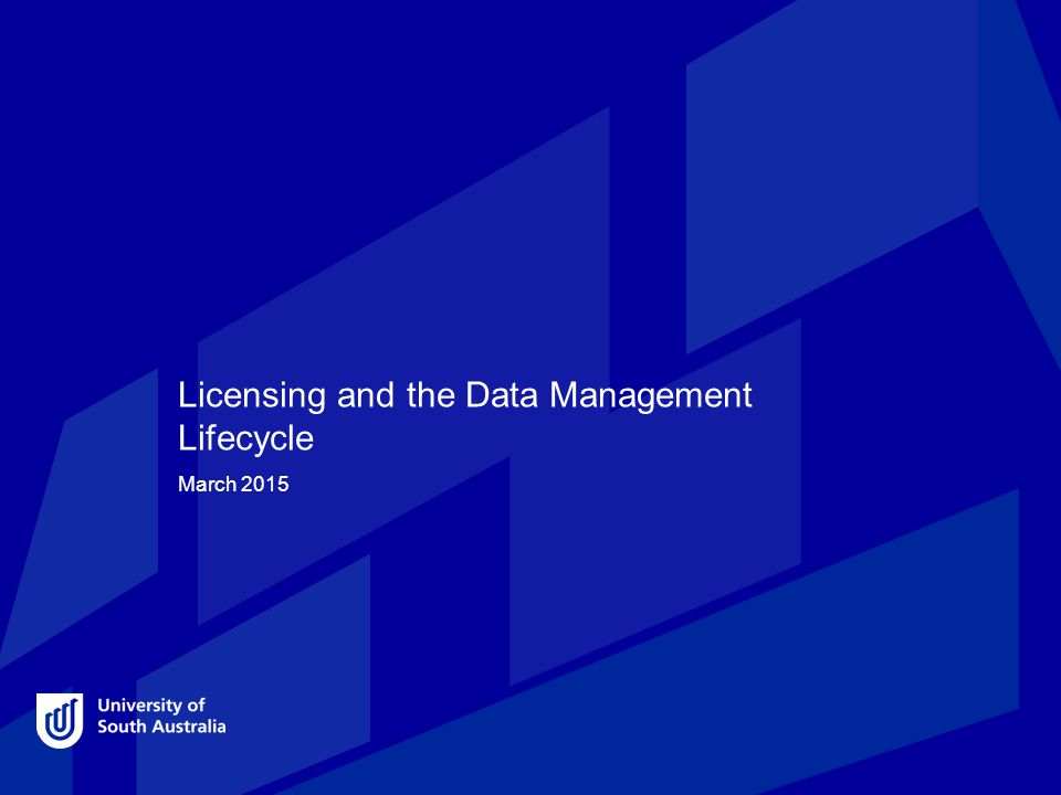 Licensing and the Data Management Lifecycle March 2015