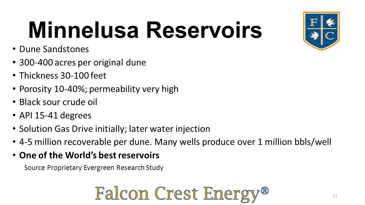 Minnelusa Reservoirs Dune Sandstones 300-400 acres per original dune Thickness 30-100 feet Porosity 10-40%; permeability very high Black sour crude oi