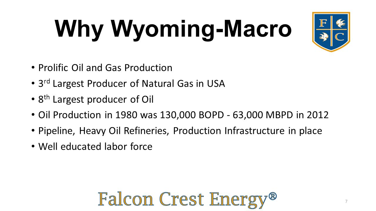 Why Wyoming-Macro Prolific Oil and Gas Production 3 rd Largest Producer of Natural Gas in USA 8 th Largest producer of Oil Oil Production in 1980 was