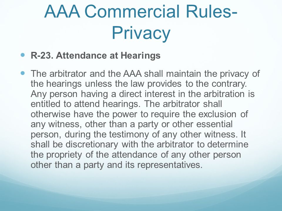 AAA Commercial Rules- Privacy R-23.