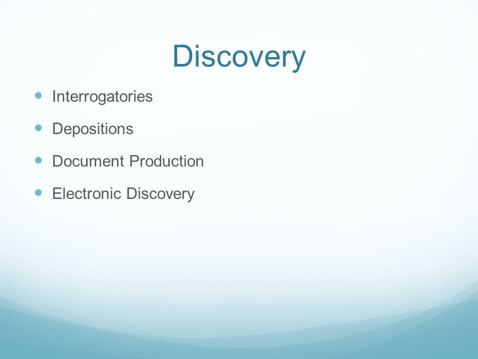 Discovery Interrogatories Depositions Document Production Electronic Discovery