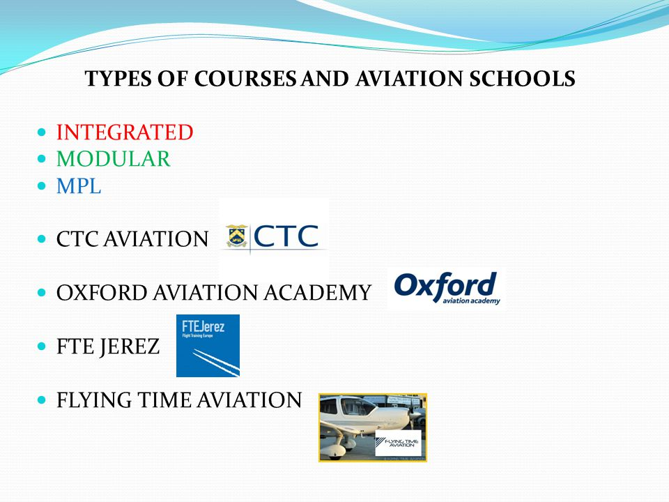 TYPES OF COURSES AND AVIATION SCHOOLS INTEGRATED MODULAR MPL CTC AVIATION OXFORD AVIATION ACADEMY FTE JEREZ FLYING TIME AVIATION