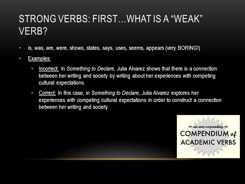 STRONG VERBS: FIRST…WHAT IS A WEAK VERB.