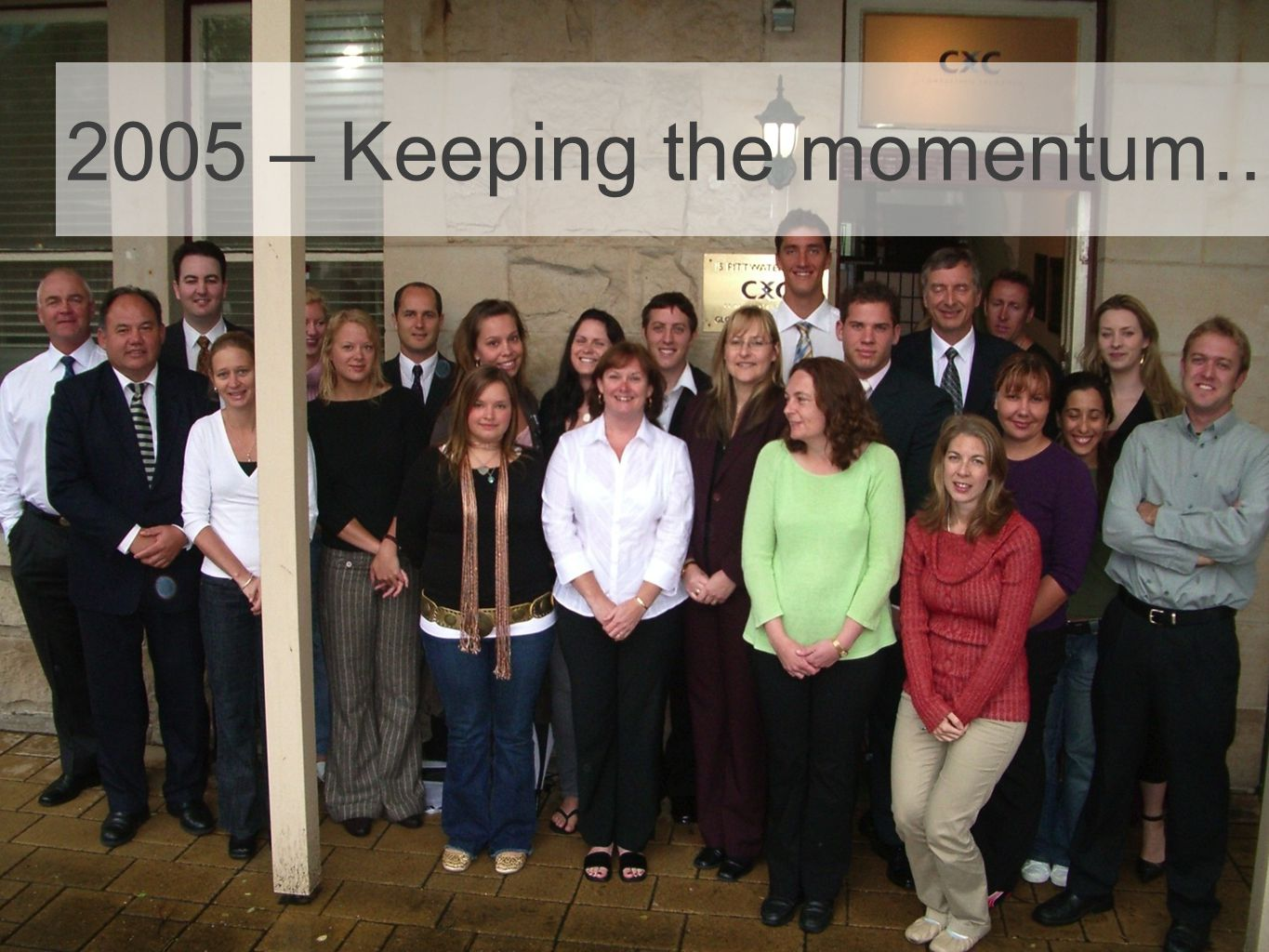 2005 – Keeping the momentum…