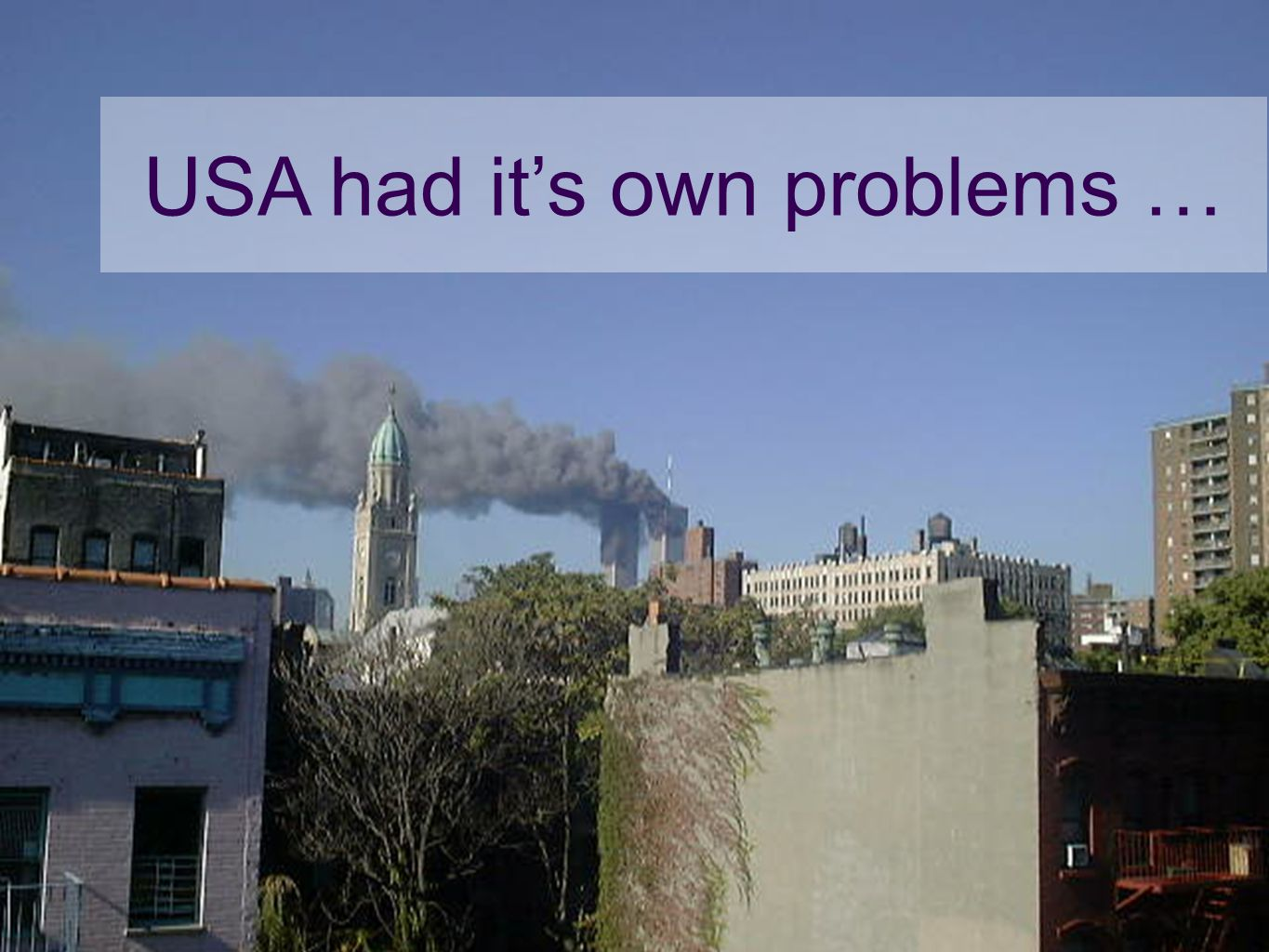 USA had it's own problems …