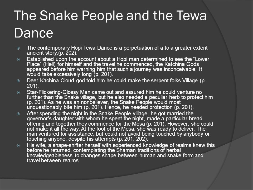 The Snake People and the Tewa Dance  The contemporary Hopi Tewa Dance is a perpetuation of a to a greater extent ancient story.(p.
