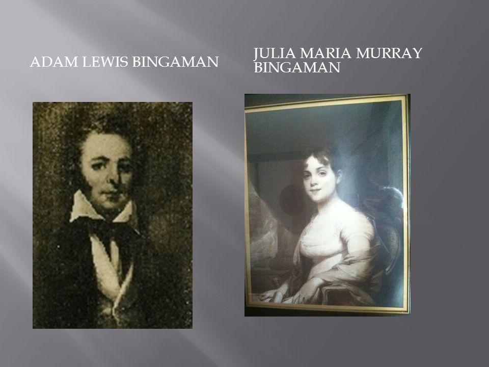 ADAM LEWIS BINGAMAN JULIA MARIA MURRAY BINGAMAN