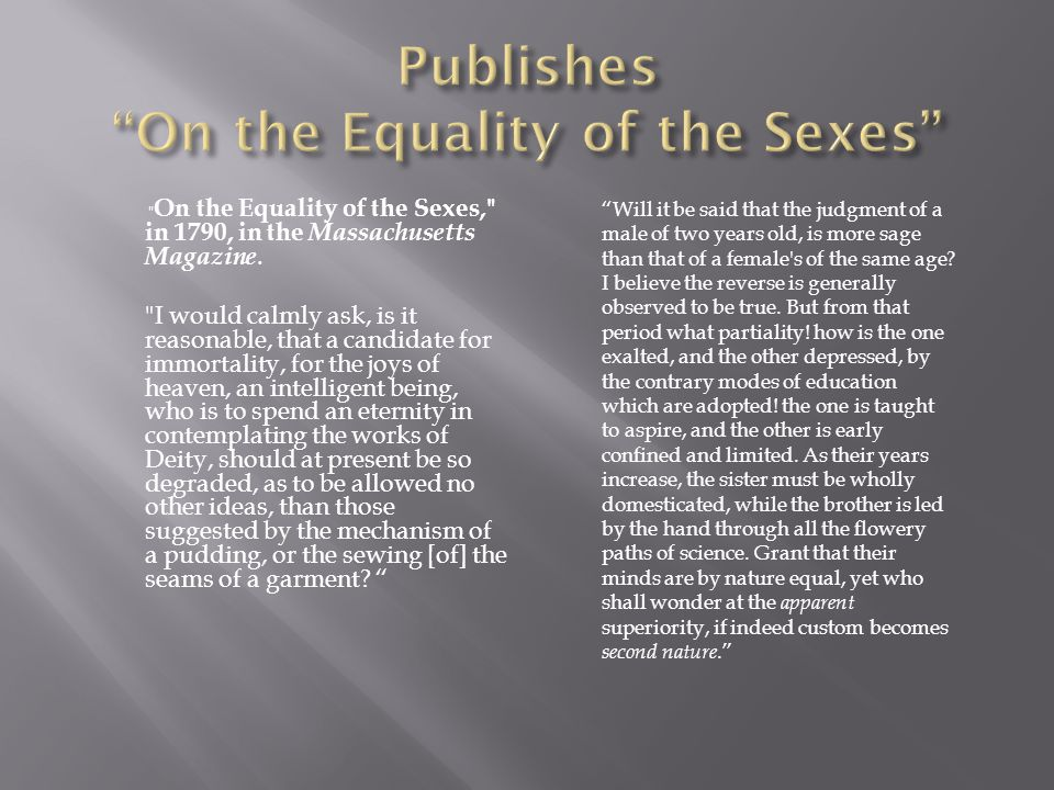 On the Equality of the Sexes, in 1790, in the Massachusetts Magazine.