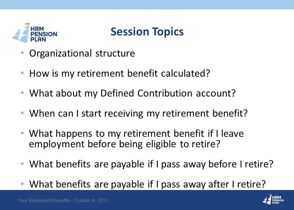Retirement Information Other retirement considerations: Do you have any pension benefits in a former employer's pension plan.