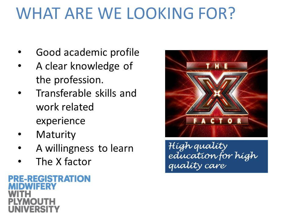 WHAT ARE WE LOOKING FOR.Good academic profile A clear knowledge of the profession.
