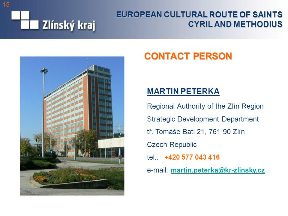 CONTACT PERSON MARTIN PETERKA Regional Authority of the Zlín Region Strategic Development Department tř.