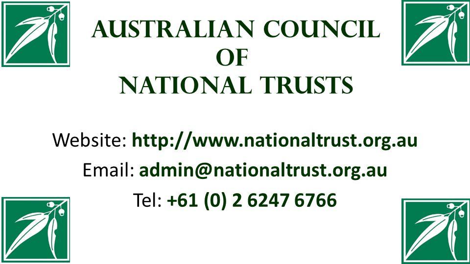 Australian Council of National Trusts Website: http://www.nationaltrust.org.au Email: admin@nationaltrust.org.au Tel: +61 (0) 2 6247 6766