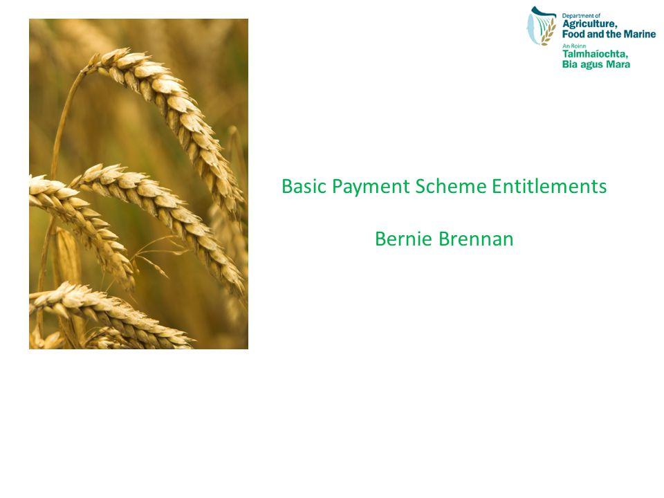 Basic Payment Scheme Entitlements Bernie Brennan