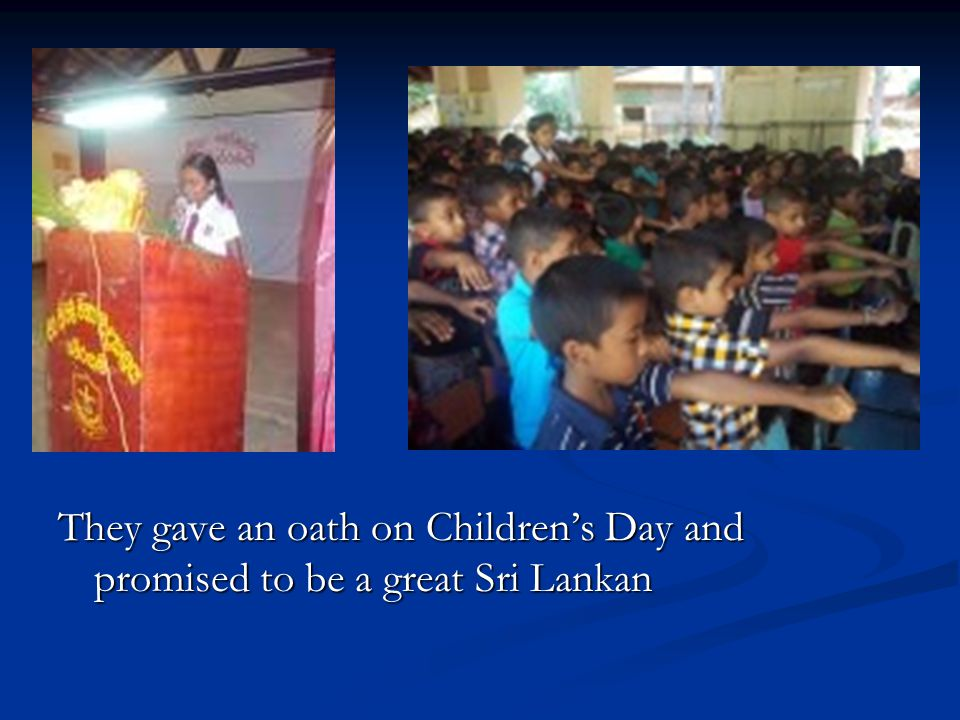 They gave an oath on Children's Day and promised to be a great Sri Lankan