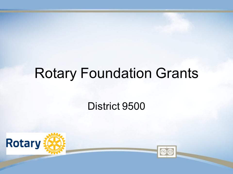 Rotary Foundation Grants District 9500