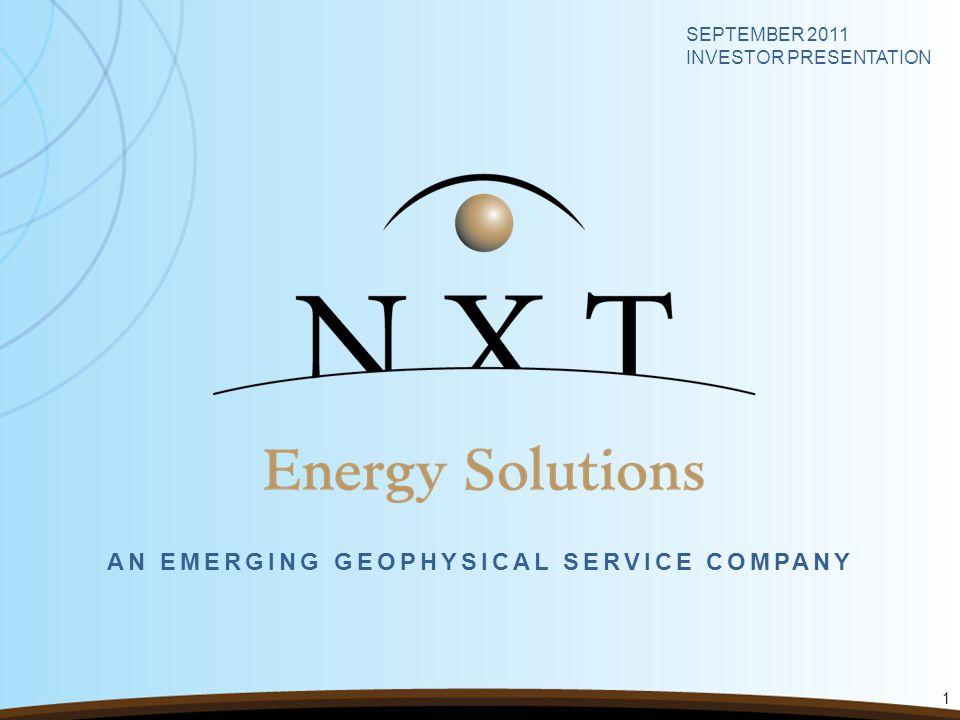 AN EMERGING GEOPHYSICAL SERVICE COMPANY SEPTEMBER 2011 INVESTOR PRESENTATION 1
