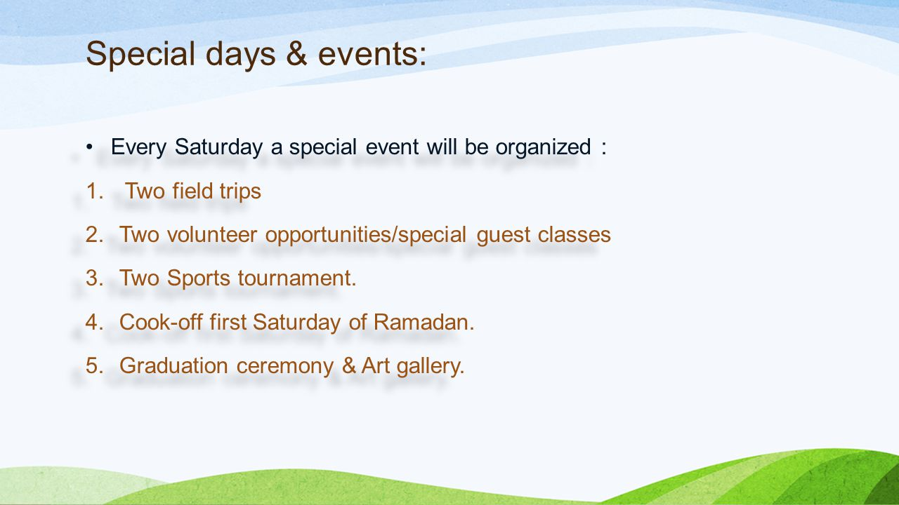 Special days & events: Every Saturday a special event will be organized : 1.