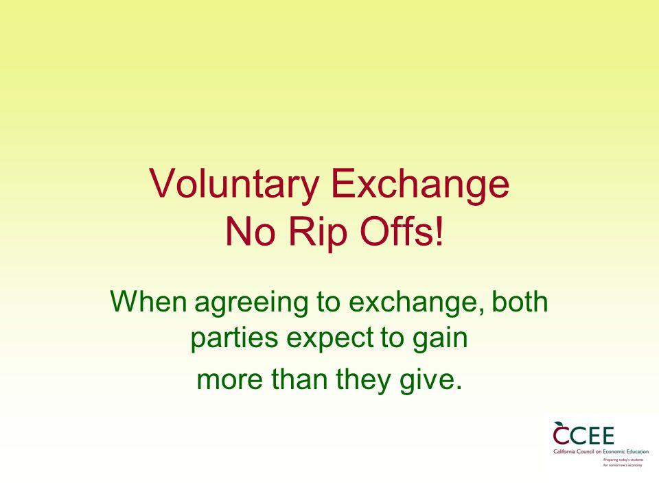 Voluntary Exchange No Rip Offs.