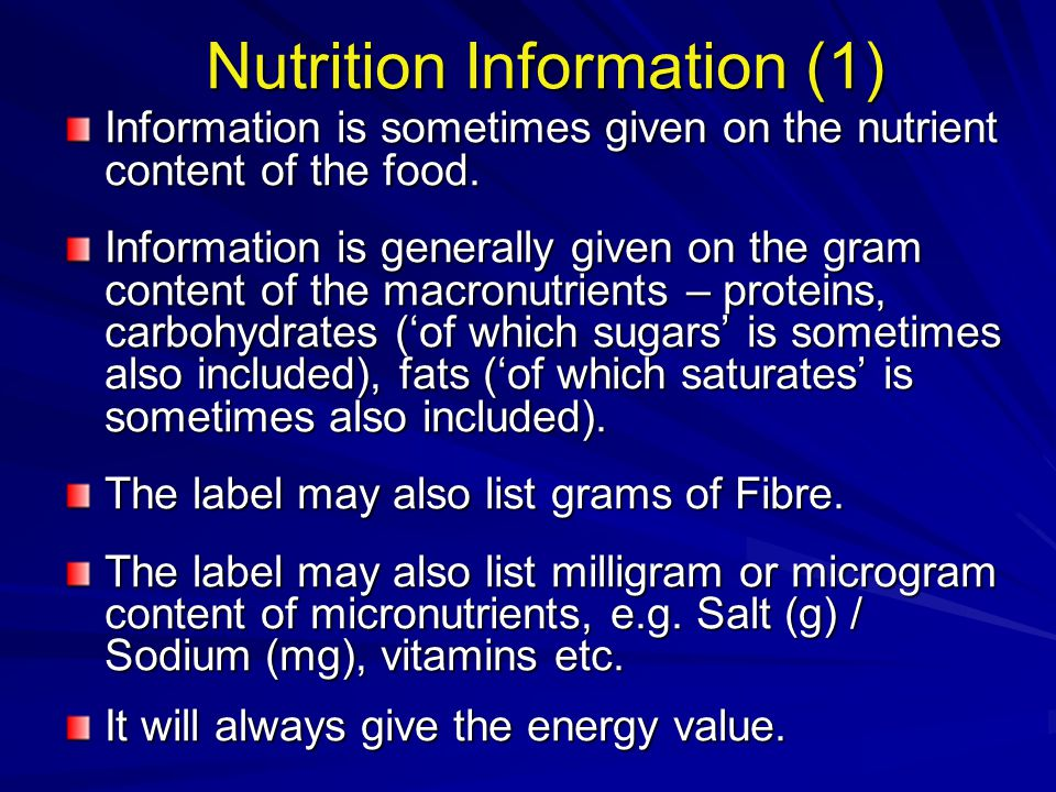 Nutrition Information (1) Information is sometimes given on the nutrient content of the food.