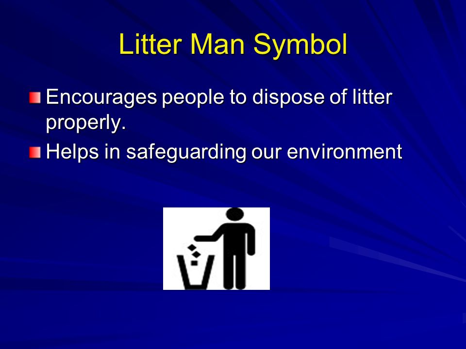 Litter Man Symbol Encourages people to dispose of litter properly.