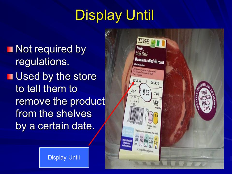 Display Until Not required by regulations.