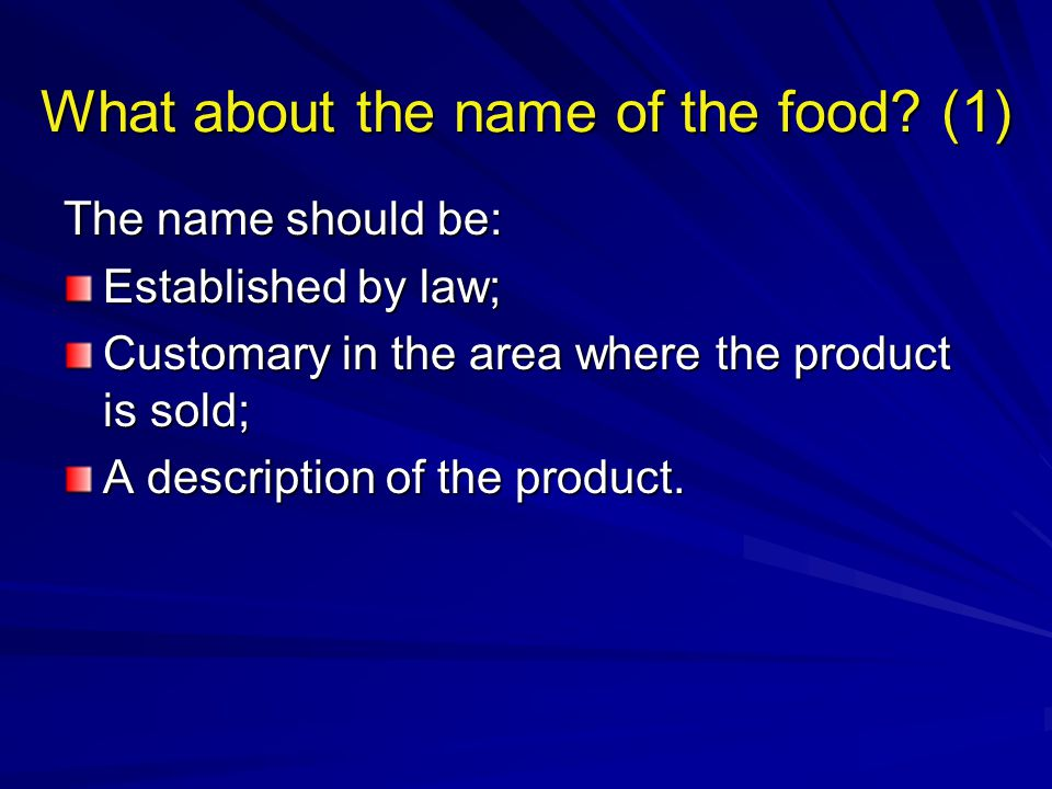 What about the name of the food.