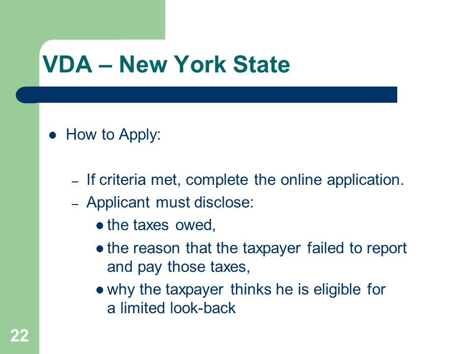VDA – New York State How to Apply: – If criteria met, complete the online application.