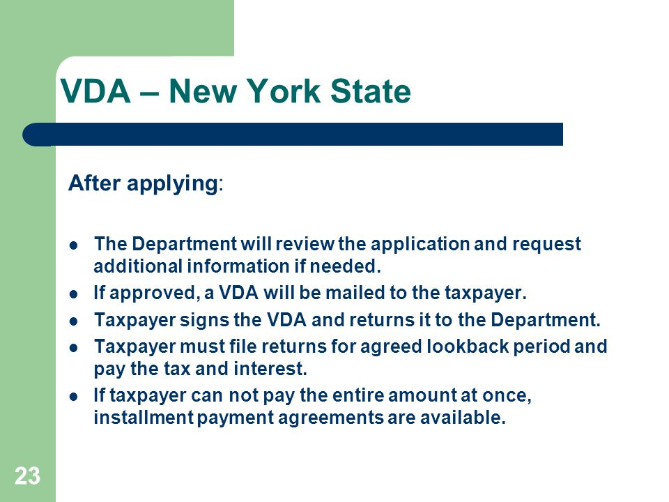 VDA – New York State After applying: The Department will review the application and request additional information if needed. If approved, a VDA will