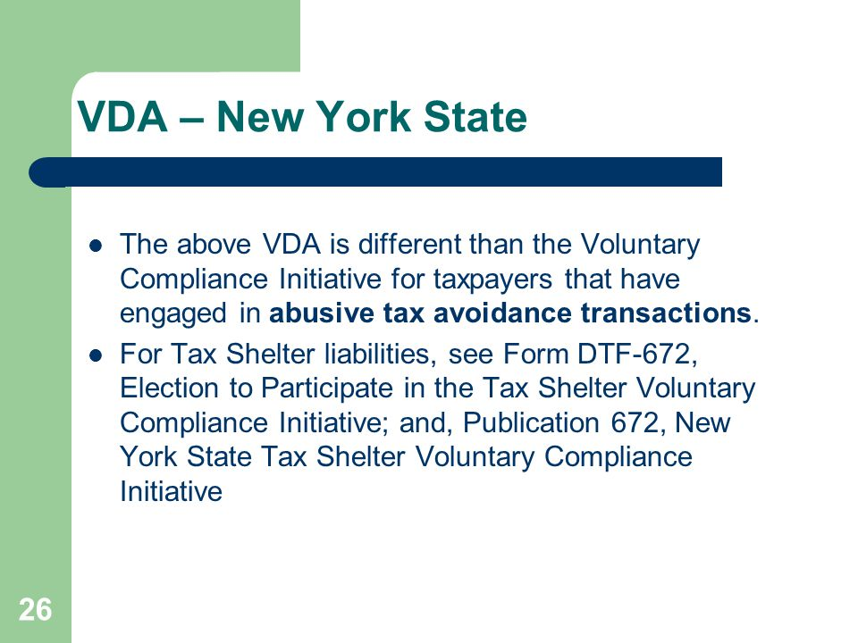 VDA – New York State The above VDA is different than the Voluntary Compliance Initiative for taxpayers that have engaged in abusive tax avoidance transactions.