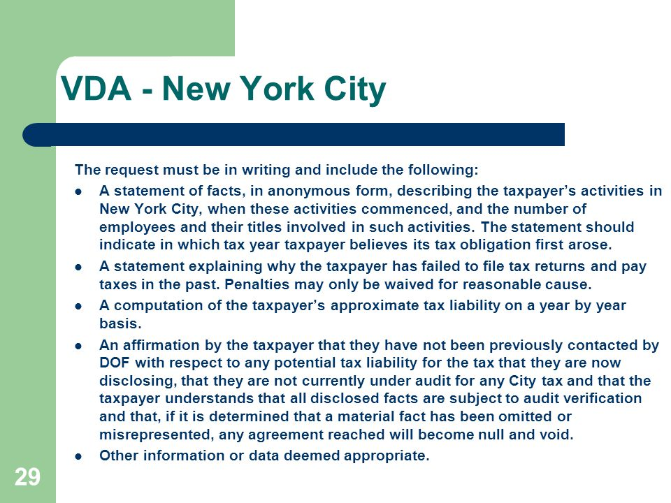 VDA - New York City The request must be in writing and include the following: A statement of facts, in anonymous form, describing the taxpayer's activ