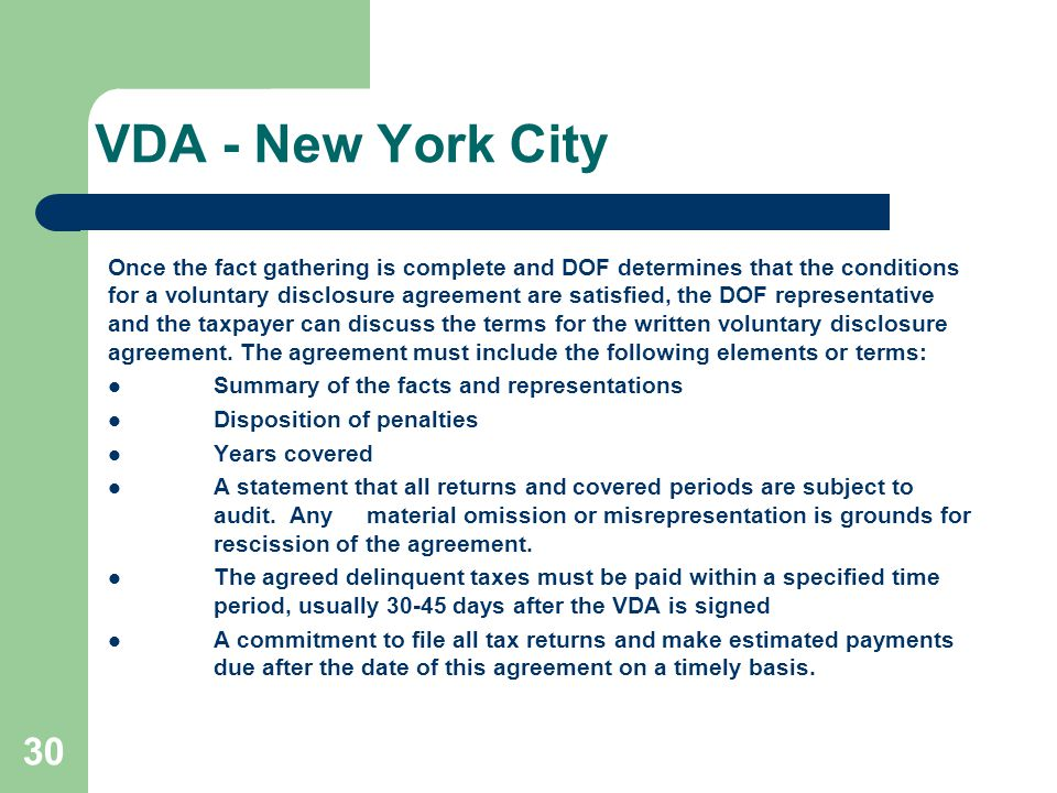 VDA - New York City Once the fact gathering is complete and DOF determines that the conditions for a voluntary disclosure agreement are satisfied, the