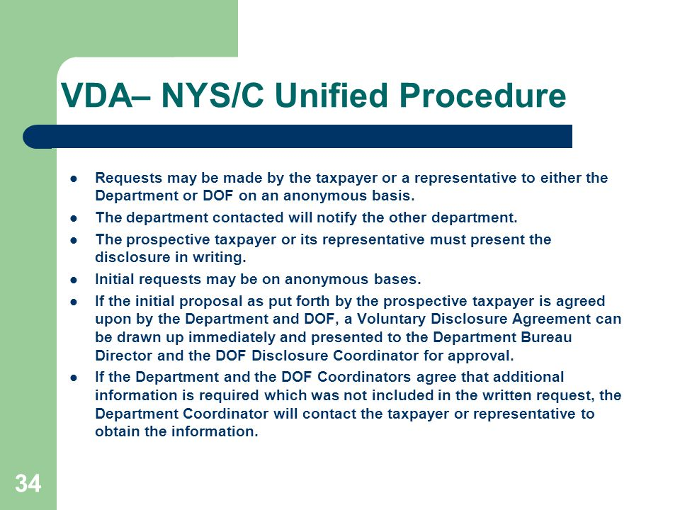 VDA– NYS/C Unified Procedure Requests may be made by the taxpayer or a representative to either the Department or DOF on an anonymous basis. The depar