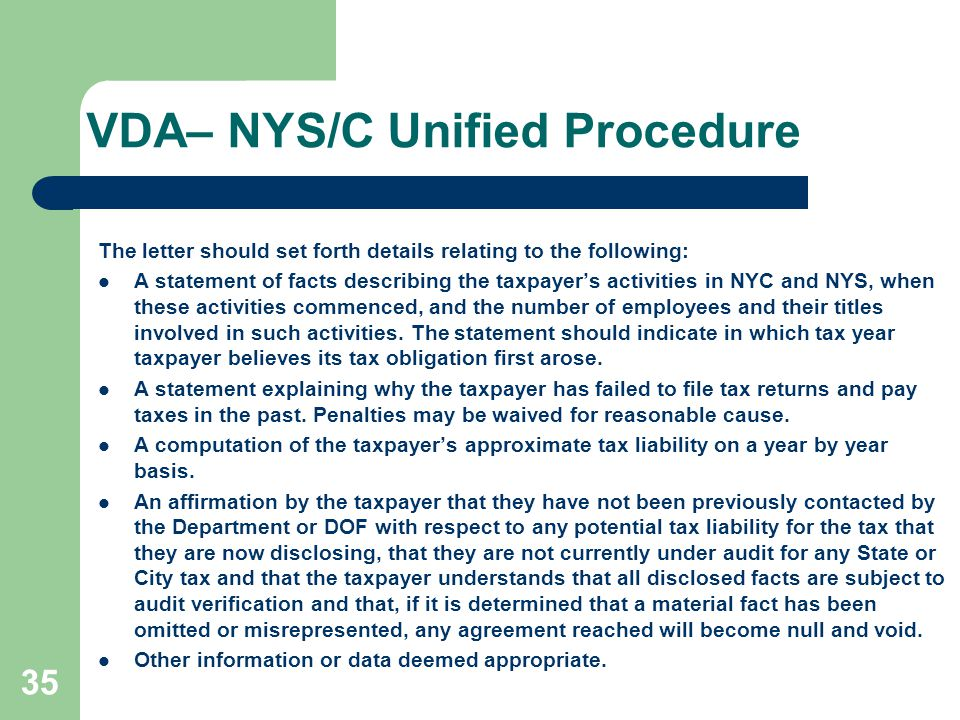 VDA– NYS/C Unified Procedure The letter should set forth details relating to the following: A statement of facts describing the taxpayer's activities in NYC and NYS, when these activities commenced, and the number of employees and their titles involved in such activities.