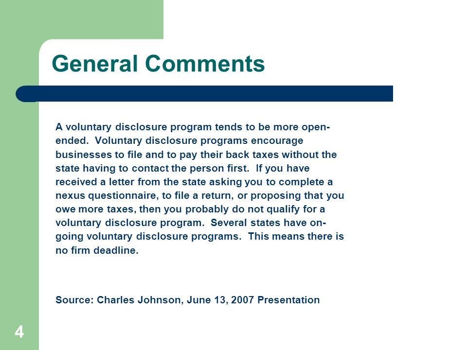 General Comments A voluntary disclosure program tends to be more open- ended. Voluntary disclosure programs encourage businesses to file and to pay th