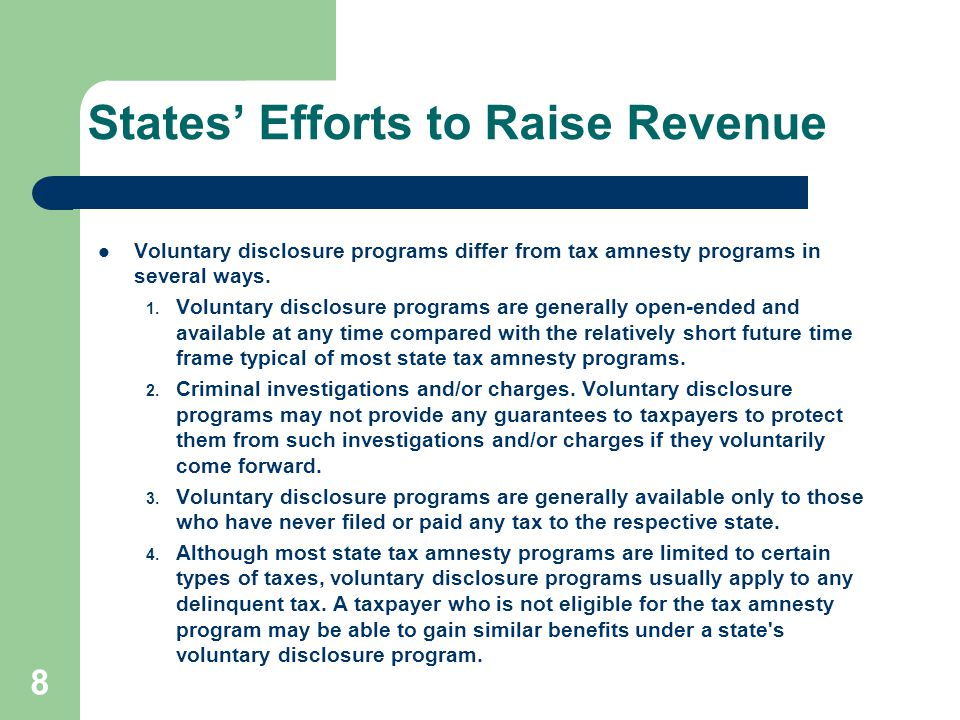 VDA – New York State In consideration for taxpayers coming forth of their own volition, entering an agreement, paying the taxes they owe and agreeing to be in compliance in the future, NYS will not impose penalties and will not bring criminal charges against them.