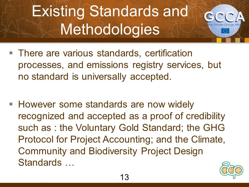 Existing Standards and Methodologies  There are various standards, certification processes, and emissions registry services, but no standard is unive