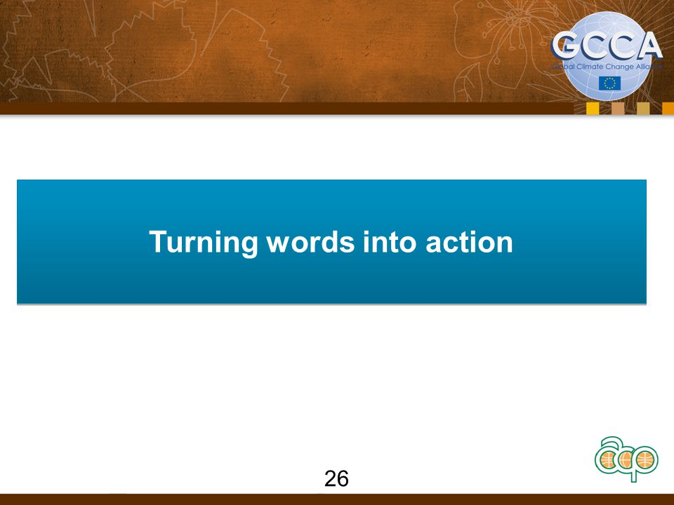 Turning words into action 26