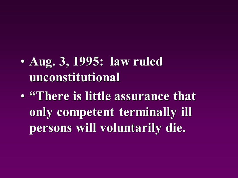 Aug. 3, 1995: law ruled unconstitutionalAug.