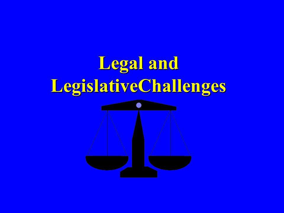 Legal and LegislativeChallenges