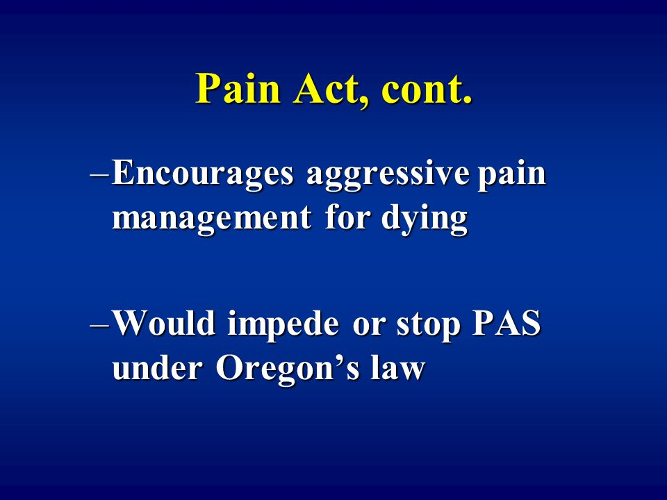 Pain Act, cont.