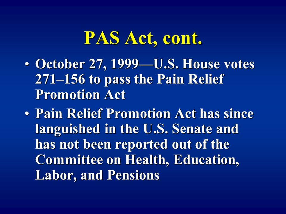 PAS Act, cont. October 27, 1999—U.S.