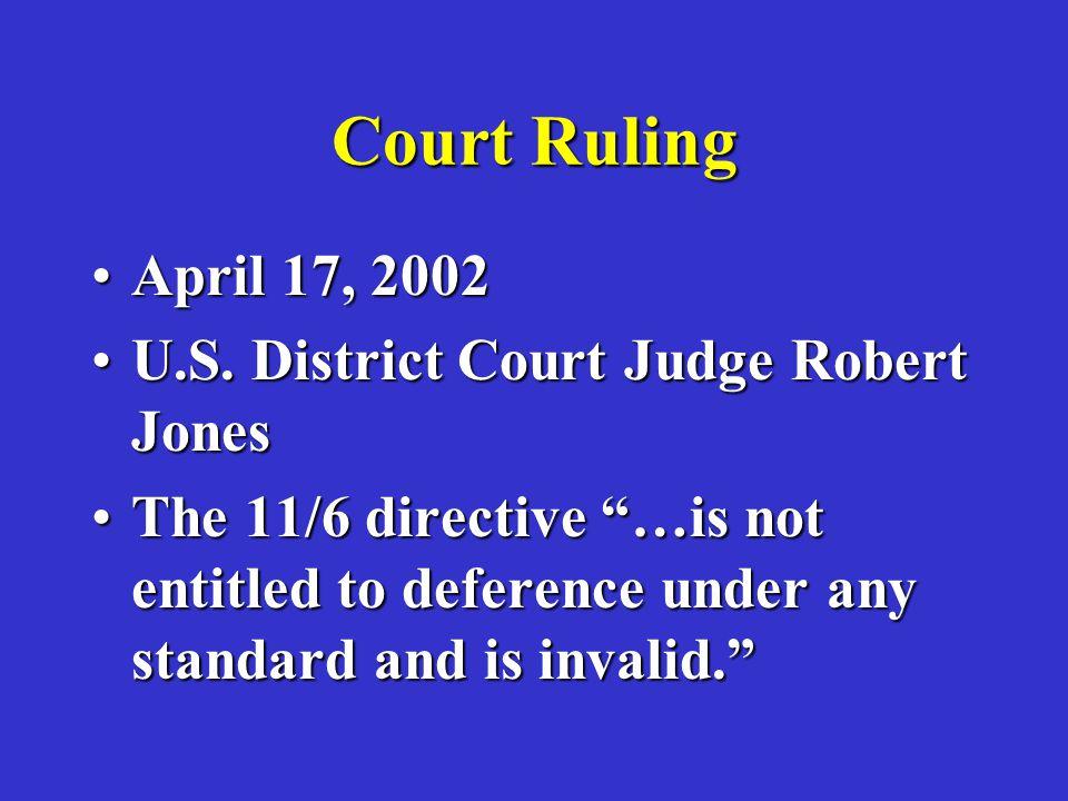 Court Ruling April 17, 2002April 17, 2002 U.S. District Court Judge Robert JonesU.S.
