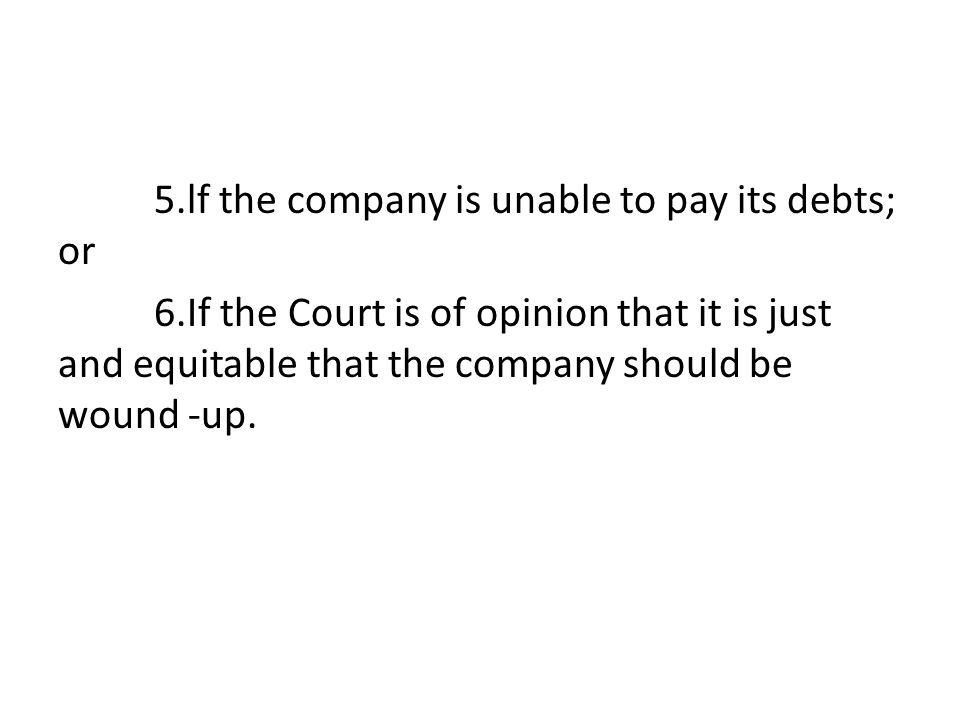 Voluntary winding up (section 286) As mentioned in section 286, a company may be wound up voluntarily under the following circumstances: – ( a) When the period, it any, fixed for the duration of the company by the articles expires, or the event, if any occurs, on the occurrence of which articles provide that the company is to be dissolved and the company in general meeting has passed a resolution requiring the company to be wound up voluntarily; – (b) lf the company resolves by special resolution that the company be wound up voluntarily; – (c) lf the company, resolves by extraordinary resolution to the effect that it cannot by reason of its liabilities continue its business, and that it is advisable to wind up.