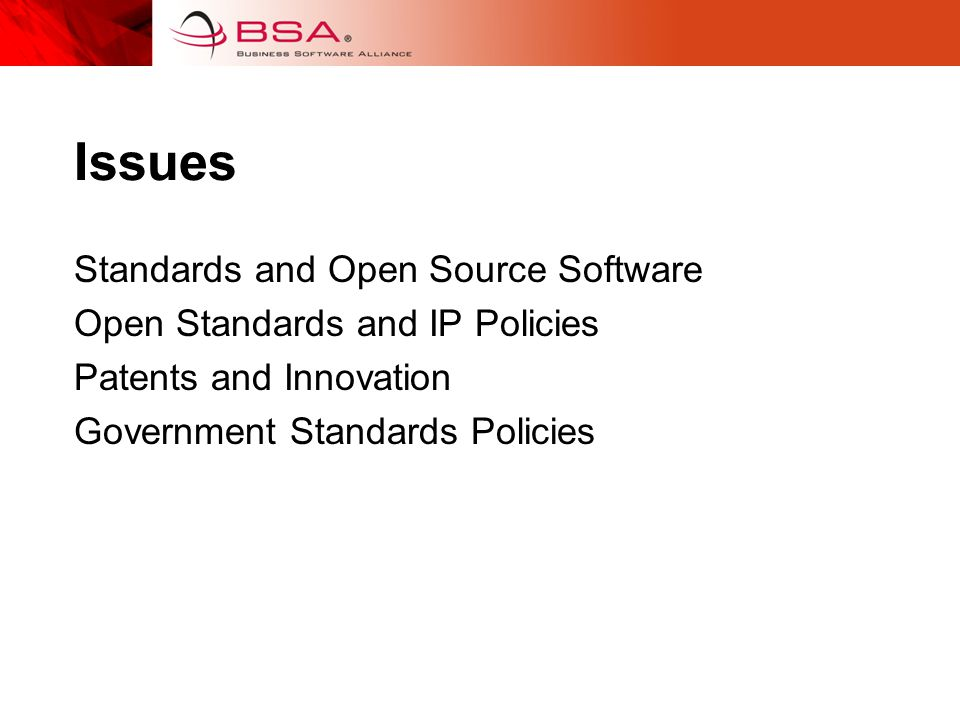 Issues Standards and Open Source Software Open Standards and IP Policies Patents and Innovation Government Standards Policies