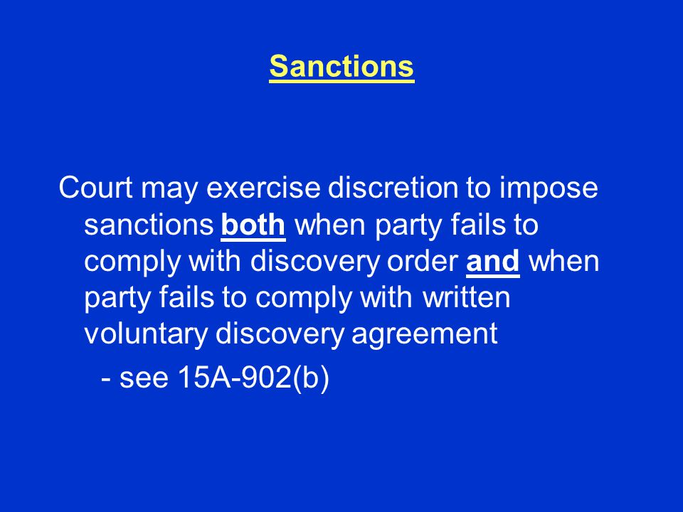 Sanctions Court may exercise discretion to impose sanctions both when party fails to comply with discovery order and when party fails to comply with w