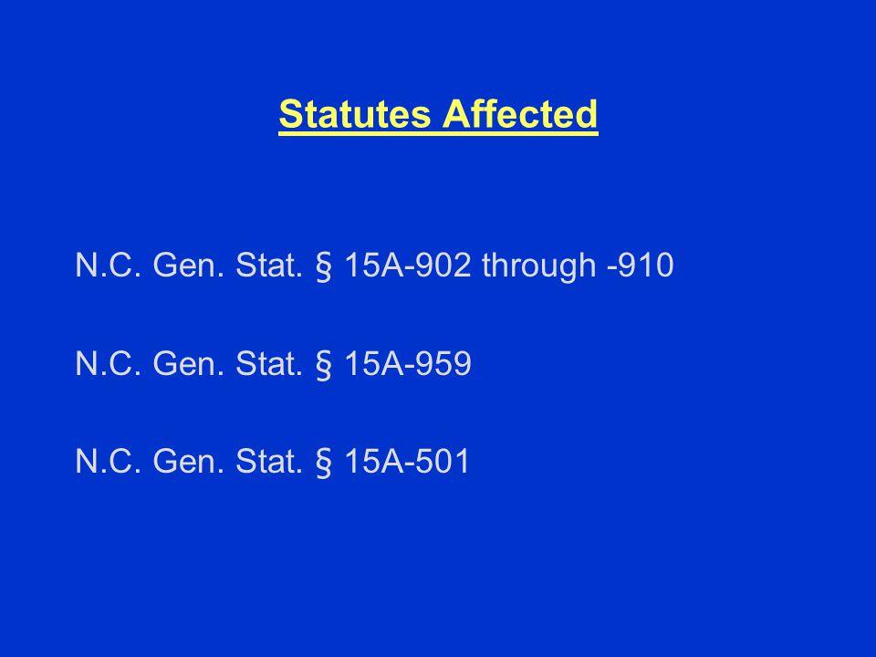 Statutes Affected N.C. Gen. Stat. § 15A-902 through -910 N.C.
