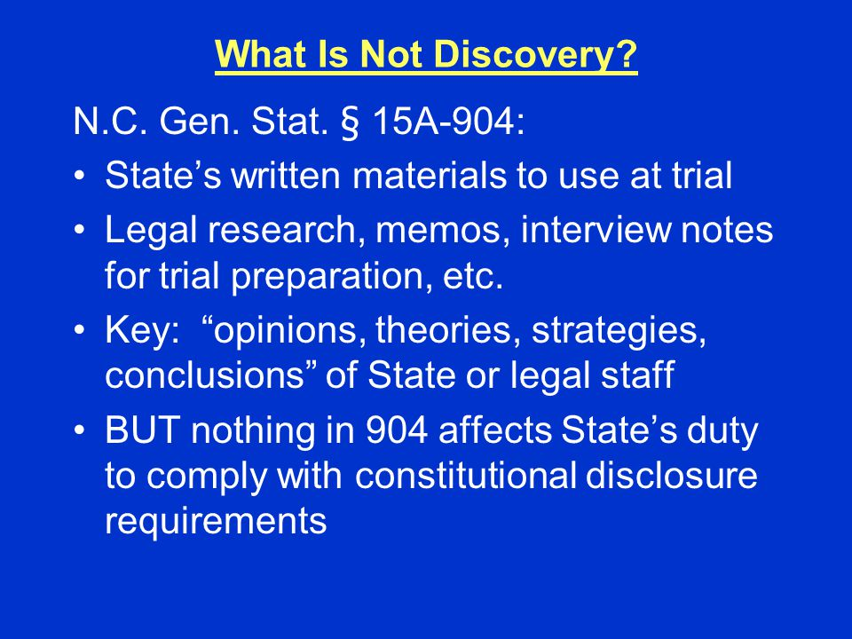 What Is Not Discovery. N.C. Gen. Stat.
