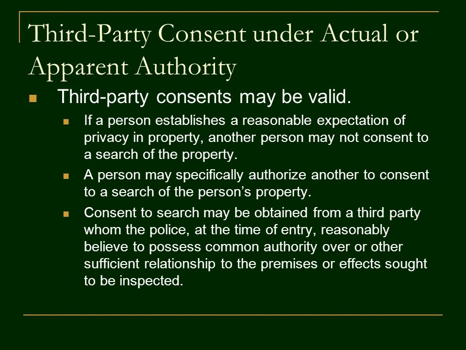 Third-Party Consent under Actual or Apparent Authority Third-party consents may be valid.
