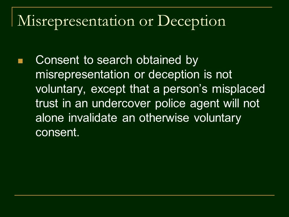 Time of Search A person giving consent to search may place a time limitation on the search.