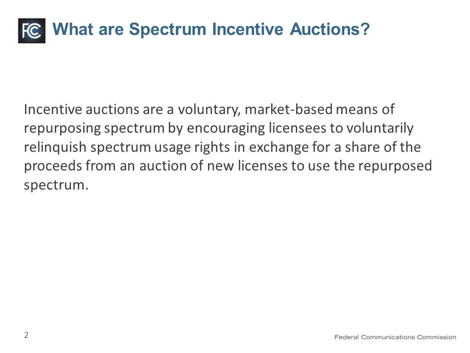 2 What are Spectrum Incentive Auctions.
